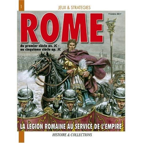L'Armée Romaine au Service de l'Empire : L'histoire et les jeux Ier siècle avant J.-C./Ve siècle après J.-C.