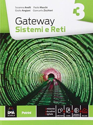 Gateway. Sistemi e reti. Per le Scuole superiori. Con e-book. Con espansione online: 3