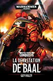 Space Marines Conquest - La dévastation de Baal: La dévastation de Baal