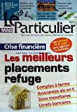 PARTICULIER (LE) du 01/01/2009 - crise financiere - les meilleurs placements refuge - resilier son abonnement a internet bien vendre, bien acheter dans un marche en crise - financer ses travaux a moindre cout