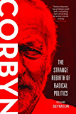 Corbyn: The Strange Rebirth of Radical Politics