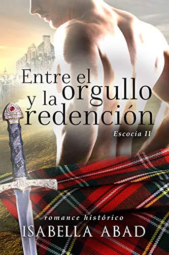 Entre el orgullo y la redención: Escocia 2 ebook de Isabella Abad pdf