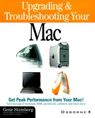 Upgrading and Troubleshooting Your Mac: iMac, G3, Powerbook (Apple) by Gene Steinberg (2000-01-01) par Gene Steinberg