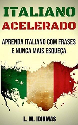 Italiano Acelerado Aprenda Italiano Com Frases E Nunca Mais