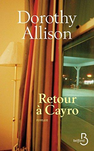 Retour à Cayro (Littérature étrangère) par Dorothy ALLISON