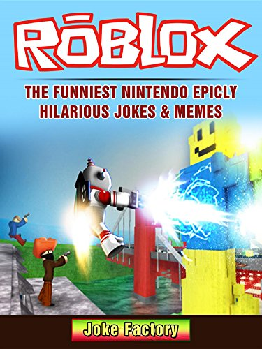 Roblox The Funniest Nintendo Epicly Hilarious Jokes & Memes (English Edition) (Download Amazon Gift Card)