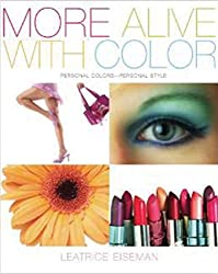 More Alive with Color: Personal Colors--Personal Style (Capital Lifestyles)