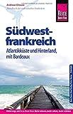 Reise Know-How Reiseführer Südwestfrankreich - Atlantikküste und Hinterland, mit Bordeaux - Andreas Drouve