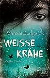 Weiße Krähe: Gothic Thriller (dtv premium) von Marcus Sedgwick
