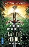 La Légende des Templiers - tome 8 : La cité perdue (8)