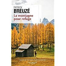 La montagne pour refuge de Patrick Breuzé