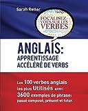 Telecharger Livres Anglais Apprentissage Accelere de Verbs Les 100 verbes anglais les plus utilises avec 3600 exemples de phrase passe compose present et futur (PDF,EPUB,MOBI) gratuits en Francaise
