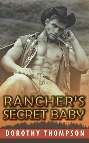 ROMANCE: MAIL ORDER BRIDE: Rancher's Secret Baby (Frontier & Pioneer Historical Western Cowboy Romance Collection) (Mix Genre Romance Collection Book 4) (English Edition)