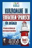 """Kurzromane in Einfachem Spanisch für Anfänger: """"Das Licht am Ende Der Welt"""" von Jules Verne (ESLC Übungsbücher Serie, Band 1)"""