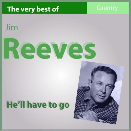 The Very Best of Jim Reeves: H...