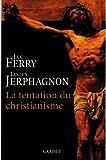 La tentation du christianisme (Collège de Philosophie)