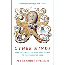 Other Minds.The Octopus And The Evolution Of Inte