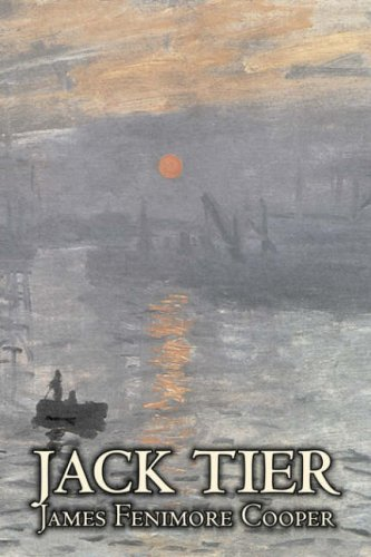 Jack Tier by James Fenimore Cooper, Fiction, Historical, Classics, Sea Stories Cover Image