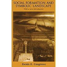 Social Formation and Symbolic Landscape (Originally Croom Helm Historical Geogra)