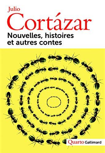 Nouvelles, histoires et autres contes par Julio Cortázar