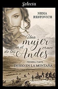 Deseo en la montaña - Una mujer en el cruce de los Andes 01, Nidia Restovich (rom) 51NJq0M4ebL._SY346_