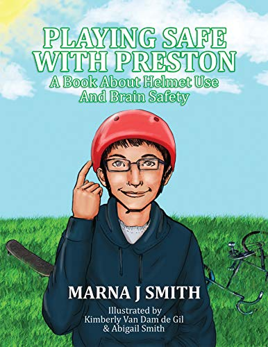 Playing Safe With Preston: A Book About Helmet Use and Brain Safety (English Edition) di Marna J  Smith