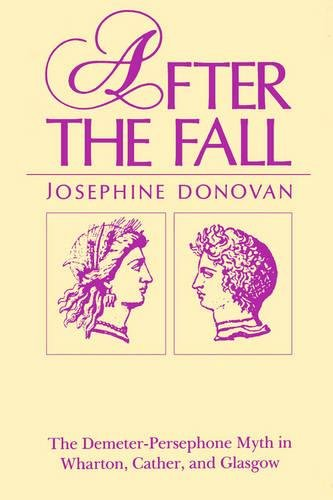 After the Fall: The Demeter-Persephone Myth in Wharton, Cather, and Glasgow