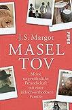 Masel tov: Meine ungewöhnliche Freundschaft mit einer jüdisch-orthodoxen Familie - J. S. Margot
