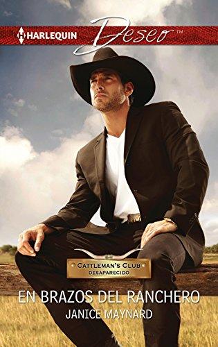En brazos del ranchero: Cattlemans Club: desaparecido (7) (Miniserie Deseo)