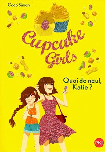Cupcake Girls - tome 13 : Quoi de neuf, Katie ? (13)