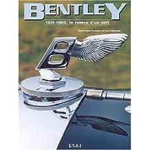 Bentley 1931-1965 : La relève d'un défi