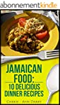 Jamaican Food: 10 Delicious Dinner Re...