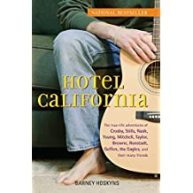 "Hotel California: The True-life Adventures of Crosby, Stills, Nash, Young, Mitchell, Taylor, Browne, Ronstadt, Geffen, the ""Eagles"", and Their Many Friends"