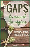 GAPS, le manuel du régime - Avec des recettes
