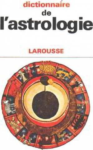 Dictionnaire de l'astrologie par Jean-Louis Brau