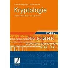Kryptologie: Algebraische Methoden und Algorithmen
