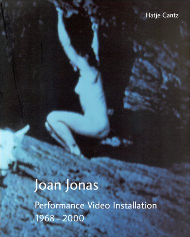 Joan Jonas: Performances Film Installations 1968-2000