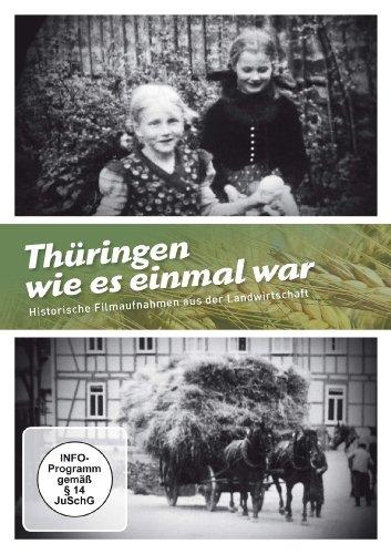Thüringen wie es einmal war - Historische Filmaufnahmen aus der Landwirtschaft