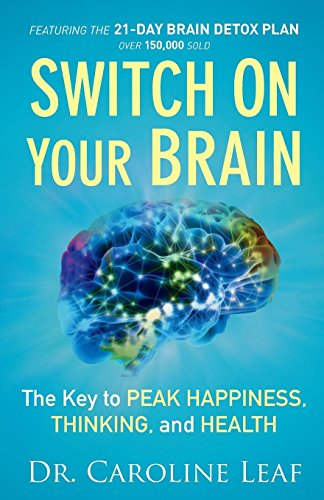 Switch On Your Brain por Dr. Caroline Leaf