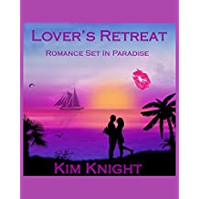 Lover's Retreat: Steamy Short Romance In An Exotic Location (Romance Set in Paradise Book 2)