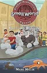Bulls and Burglars: Volume 2 (Small World Global Protection Agency) by Mark Miller (2016-01-05)