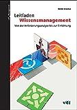 Leitfaden Wissensmanagement. Von der Anforderungsanalyse bis zur Einführung (vdf Management)