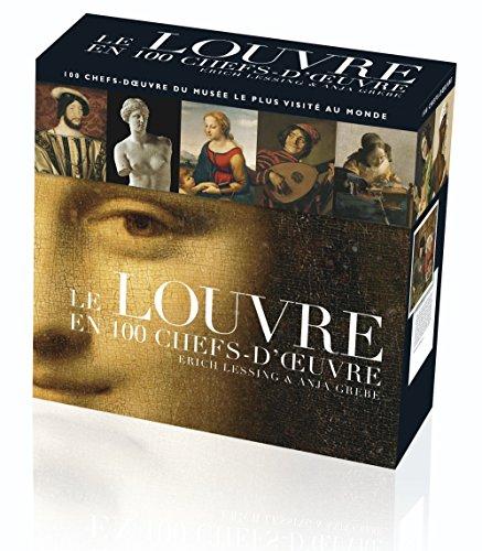 Le Louvre en 100 chefs-d'oeuvre par Erich Lessing, Anja Grebe