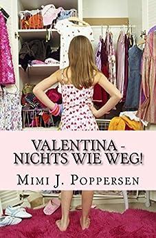 Valentina - Nichts wie weg! (German Edition) par [Poppersen, Mimi J.]