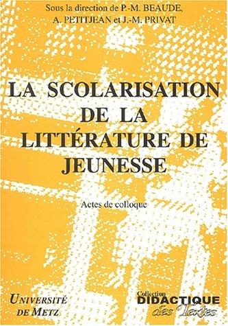 La scolarisation de la littérature jeunesse : Actes de colloque