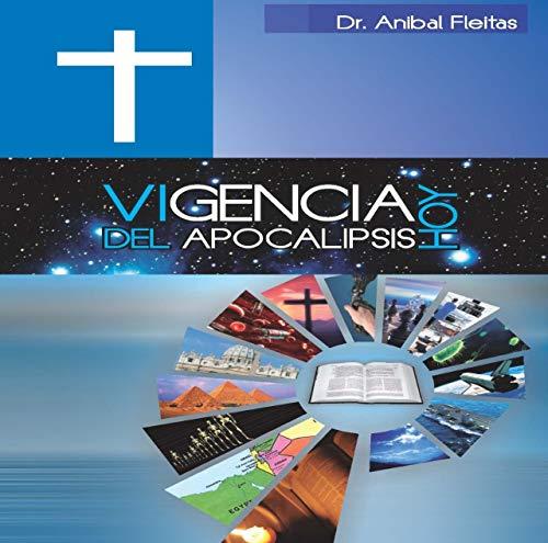 Vigencia del Apocalipsis Hoy por Dr. Aníbal  Fleitas