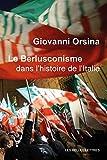 Telecharger Livres Le Berlusconisme dans l histoire de l Italie (PDF,EPUB,MOBI) gratuits en Francaise