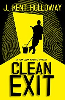 Clean Exit (An Ajax Clean Forensic Thriller Book 1) (English Edition) van [Holloway, Kent]
