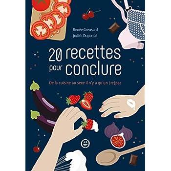 20 recettes pour conclure - De la cuisine au sexe il n'y a qu'un (re)pas