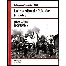 LA INVASION DE POLONIA: BLITZKRIEG Polonia, septiembre de 1939. Ilustraciones de Howard Gerrard. Como nuevo